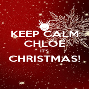 KEEP CALM CHLOE IT'S CHRISTMAS!  - Personalised Poster A1 size