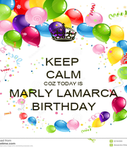 KEEP  CALM COZ TODAY IS  MARLY LAMARCA BIRTHDAY - Personalised Poster A1 size