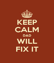 KEEP CALM DAD WILL FIX IT - Personalised Poster A4 size