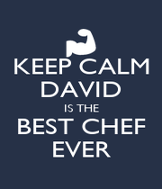 KEEP CALM DAVID IS THE BEST CHEF EVER - Personalised Poster A1 size