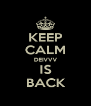 KEEP CALM DEIVVV IS BACK - Personalised Poster A1 size