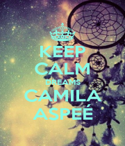 KEEP CALM DREAMS CAMILA ASPEÉ - Personalised Poster A1 size