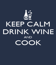 KEEP CALM DRINK WINE AND COOK  - Personalised Poster A4 size