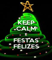 KEEP CALM E FESTAS FELIZES - Personalised Poster A1 size