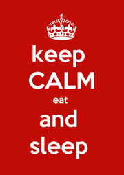 keep  CALM eat  and  sleep  - Personalised Poster A1 size