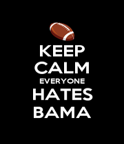 KEEP CALM EVERYONE HATES BAMA - Personalised Poster A1 size