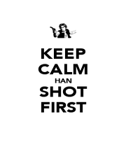 KEEP CALM HAN SHOT FIRST - Personalised Poster A4 size