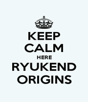 KEEP CALM HERE RYUKEND ORIGINS - Personalised Poster A4 size