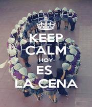 KEEP CALM HOY ES  LA CENA - Personalised Poster A4 size
