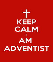KEEP CALM I  AM  ADVENTIST - Personalised Poster A1 size