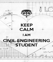 KEEP CALM I AM CIVIL ENGINEERING STUDENT - Personalised Poster A4 size
