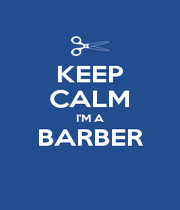 KEEP CALM I'M A BARBER  - Personalised Poster A4 size