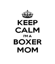 KEEP CALM I'M A BOXER MOM - Personalised Poster A4 size