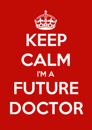 KEEP CALM I'M A FUTURE DOCTOR - Personalised Poster A4 size