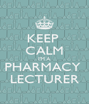KEEP  CALM I'M A  PHARMACY  LECTURER - Personalised Poster A1 size