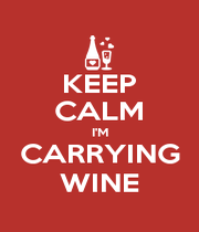 KEEP CALM I'M CARRYING WINE - Personalised Poster A4 size