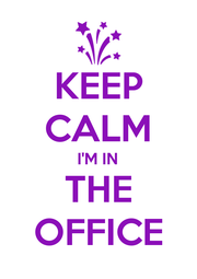 KEEP CALM I'M IN THE OFFICE - Personalised Poster A1 size