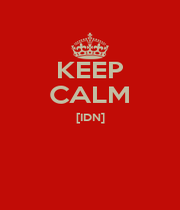 KEEP CALM [IDN]   - Personalised Poster A1 size