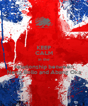 KEEP CALM in the relationship between Neng Bollo and Abang Oka - Personalised Poster A4 size