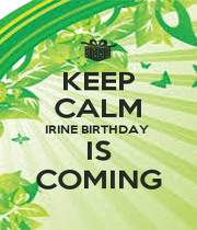 KEEP CALM IRINE BIRTHDAY  IS COMING - Personalised Poster A4 size