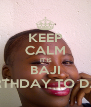 KEEP CALM IT IS BAJI BIRTHDAY TO DAY - Personalised Poster A4 size