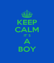 KEEP CALM IT´S A BOY - Personalised Poster A1 size