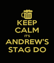 KEEP CALM IT'S ANDREW'S STAG DO - Personalised Poster A4 size