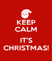 KEEP CALM  IT'S CHRISTMAS! - Personalised Poster A4 size