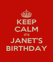 KEEP CALM IT'S JANET'S BIRTHDAY - Personalised Poster A1 size