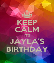 KEEP CALM IT'S JAYLA'S BIRTHDAY - Personalised Poster A1 size