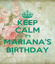 KEEP CALM IT'S MARIANA'S BIRTHDAY - Personalised Poster A1 size