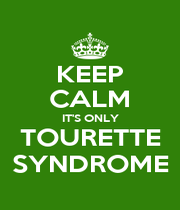 KEEP CALM IT'S ONLY TOURETTE SYNDROME - Personalised Poster A1 size