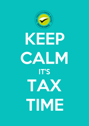 KEEP CALM IT'S TAX TIME - Personalised Poster A1 size