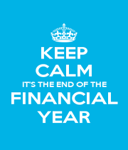 KEEP CALM IT'S THE END OF THE FINANCIAL YEAR - Personalised Poster A4 size