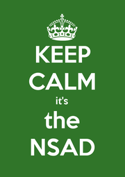 KEEP CALM it's the NSAD - Personalised Poster A1 size