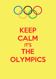 KEEP CALM IT'S THE OLYMPICS - Personalised Poster A1 size