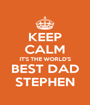 KEEP CALM IT'S THE WORLD'S BEST DAD STEPHEN - Personalised Poster A4 size