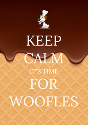 KEEP CALM IT'S TIME FOR WOOFLES - Personalised Poster A4 size