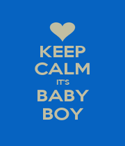 KEEP CALM IT'S BABY BOY - Personalised Poster A4 size