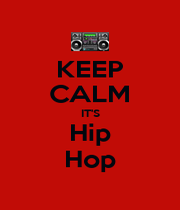 KEEP CALM IT'S Hip Hop - Personalised Poster A1 size