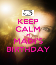 KEEP CALM it's MADI'S BIRTHDAY - Personalised Poster A1 size