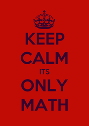 KEEP CALM ITS ONLY MATH - Personalised Poster A1 size