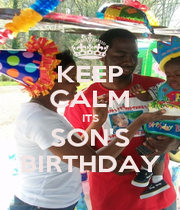 KEEP CALM ITS SON'S BIRTHDAY - Personalised Poster A1 size