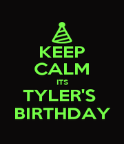 KEEP CALM ITS TYLER'S  BIRTHDAY - Personalised Poster A4 size