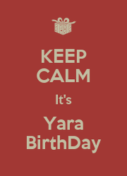 KEEP CALM It's Yara BirthDay - Personalised Poster A4 size