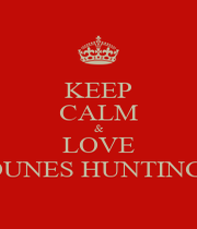 KEEP CALM & LOVE ABI YOUNES HUNTING TEAM - Personalised Poster A1 size