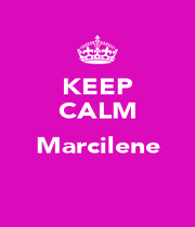 KEEP CALM  Marcilene  - Personalised Poster A1 size