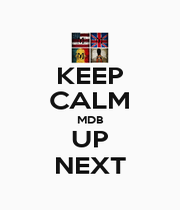 KEEP CALM MDB UP NEXT - Personalised Poster A1 size