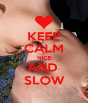 KEEP CALM NICE AND  SLOW - Personalised Poster A1 size