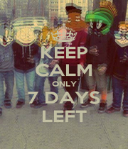KEEP CALM ONLY 7 DAYS LEFT - Personalised Poster A1 size